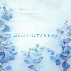 MaroAri TAHHA ~マロアリ・タッハ~